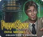 PuppetShow: Fatal Mistake Collector's Edition gioco