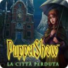 PuppetShow: La città perduta gioco