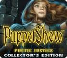 PuppetShow: Poetic Justice Collector's Edition gioco