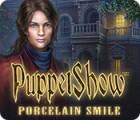 PuppetShow: Porcelain Smile gioco