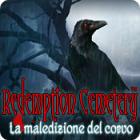Redemption Cemetery: La maledizione del corvo gioco
