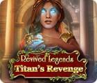 Revived Legends: Titan's Revenge gioco