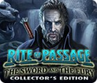 Rite of Passage: The Sword and the Fury Collector's Edition gioco