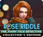 Rose Riddle: The Fairy Tale Detective. Collector's Edition gioco