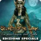 Secrets of the Dark: La montagna del Male Edizione Speciale gioco