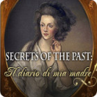 Secrets of the Past: Il diario di mia madre gioco