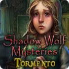 Shadow Wolf Mysteries: Tormento gioco
