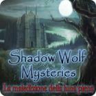 Shadow Wolf Mysteries: La maledizione della luna piena gioco