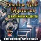 Shadow Wolf Mysteries: Il matrimonio maledetto Edizione Speciale gioco
