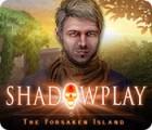 Shadowplay: The Forsaken Island gioco
