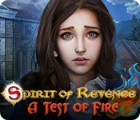 Spirit of Revenge: A Test of Fire gioco