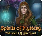 Spirits of Mystery: Whisper of the Past gioco
