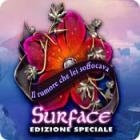 Surface: Il rumore che lei soffocava Edizione Speciale gioco