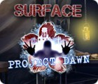 Surface: Project Dawn gioco
