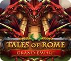 Tales of Rome: Grand Empire gioco