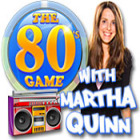 The 80's Game With Martha Quinn gioco