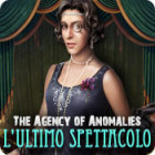 The Agency of Anomalies: L'ultimo spettacolo gioco