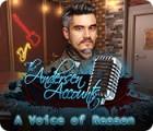 The Andersen Accounts: A Voice of Reason gioco