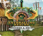 The Enthralling Realms: Knights & Orcs gioco