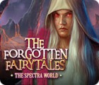 The Forgotten Fairy Tales: The Spectra World gioco