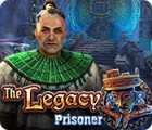 The Legacy: Prisoner gioco