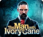 The Man with the Ivory Cane gioco