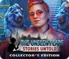 The Unseen Fears: Stories Untold Collector's Edition gioco