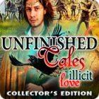 Unfinished Tales: Amore illecito Edizione Speciale gioco
