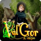 Val'Gor: L'inizio gioco