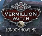 Vermillion Watch: London Howling gioco
