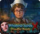 Whispered Secrets: Dreadful Beauty gioco