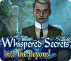 Whispered Secrets: Into the Beyond gioco