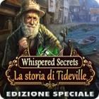 Whispered Secrets: La storia di Tideville Edizione Speciale gioco
