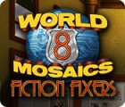 World Mosaics 8: Fiction Fixers gioco